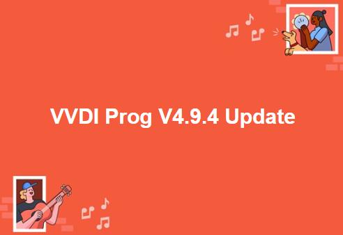 VVDI Prog V4.9.4 Update and Software download